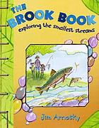 The brook book : exploring the smallest streams