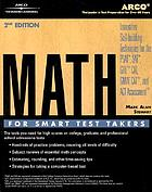Math for smart test-takers : SAT, PSAT, ACT, GRE, GMAT