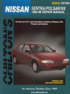 Chilton's Nissan : Nissan 1982-96 repair manual Chilton's Nissan Sentra/Pulsar/NX 1982-96 repair manual