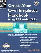Create your own employee handbook : a legal and practical guide