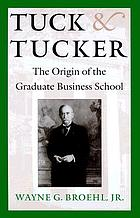 Tuck & Tucker : the origin of the Graduate Business School