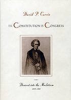 The Constitution in Congress : descent into the maelstrom, 1829-1861