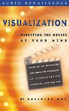 Visualization directing the movies of your mind