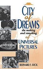 City of dreams : the making and remaking of Universal Pictures