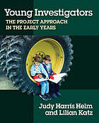 Young investigators : the project approach in the early years