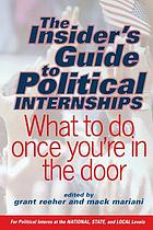 The insider's guide to political internships : what to do once you're in the door
