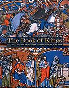 The book of kings : art, war, and the Morgan Library's medieval picture bible