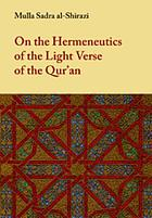 On the hermeneutics of the Light-Verse of the Qur'ān = Tafsīr āyat al-nūr
