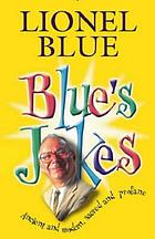 Blue's jokes : ancient and modern, sacred and profane