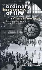 The ordinary business of life : a history of economics from the ancient world to the twenty-first century