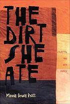 The dirt she ate : selected and new poems
