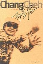 Chang Cheh : a memoir