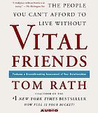 Vital friends : [the people you can't afford to live without]