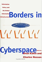 Borders in cyberspace : information policy and the global information infrastructure