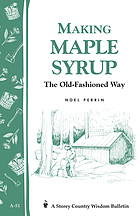 Making maple syrup : a beginner's guide