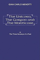 The unicorn, the gorgon, and the manticore; or, The three Sundays of a poet