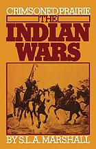 Crimsoned prairie : The Wars Between the United States and the Plains Indians During the Winning of the West
