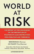 World at risk : the report of the Commission on the Prevention of WMD Proliferation and Terrorism