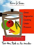 Great vegetarian cooking under pressure : two-hour taste in ten minutes