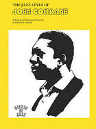The jazz style of John Coltrane : a musical and historical perspective