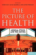 The picture of health : medical ethics and the movies