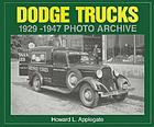 Dodge trucks, 1929 through 1947 : photo archive
