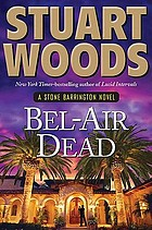 Bel-Air dead : a Stone Barrington novel