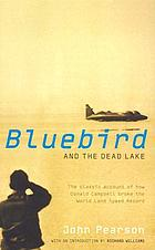 Bluebird and the dead lake : the classic account of how Donald Campbell broke the world land speed record