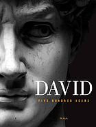 David : five hundred years