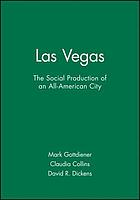 Las Vegas : the social production of an all-American city
