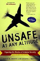 Unsafe at any altitude : exposing the illusion of aviation security