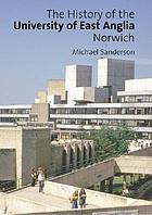 The history of the University of East Anglia, Norwich