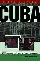 Cuba : from Columbus to Castro and beyond