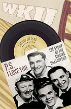 P.S.I love you : the story of the singing Hilltoppers