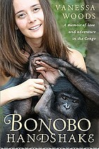 Bonobo handshake : a memoir of love and adventure in the Congo