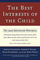The best interests of the child : the least detrimental alternative