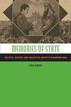 Memories of state : politics, history, and collective identity in modern Iraq