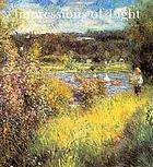 Impressions of light : the French landscape from Corot to Monet