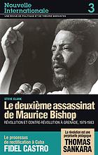 La deuxième assassinat de Maurice Bishop : révolution et contre-révolution à Grenade, 1979-1983