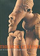 The Nok culture : art in Nigeria 2, 500 years agoThe Nok culture art in Nigeria 2, 500 years ago