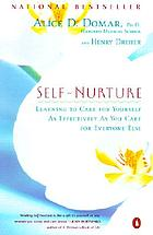 Self-nurture : learning to care for yourself as effectively as you care for everyone else