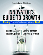 The innovator's guide to growth : putting disruptive innovation to work
