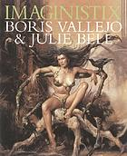 Imaginistix : the art of Boris Vallejo and Julie Bell