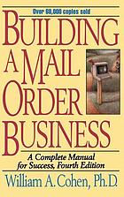 Building a mail order business : a complete manual for success