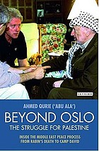 Beyond Oslo, the struggle for Palestine : inside the Middle East peace process from Rabin's death to Camp David