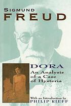 Dora : an analysis of a case of hysteria