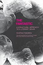The fantastic; a structural approach to a literary genre