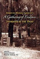 A gathering of evidence : essays on William Faulkner's Intruder in the dust