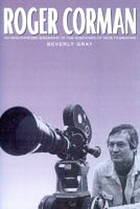 Roger Corman : an unauthorized biography of the godfather of indie filmmaking
