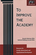 To improve the academy. resources for faculty, instructional and organizational development